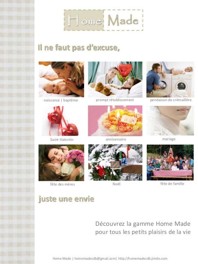 juste une envie Découvrez la gamme Home Made pour tous les petits plaisirs de la vie Il ne faut pas d'excuse, naissance | ...