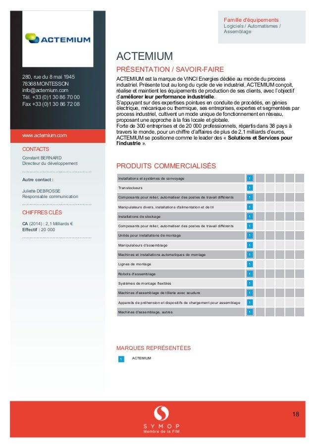 Solutions&Servicespourl'Industrie ACTEMIUM ACTEMIUMCONÇOIT,RÉALISEETMAINTIENTLESÉQUIPEMENTSDE PRODUCTI...
