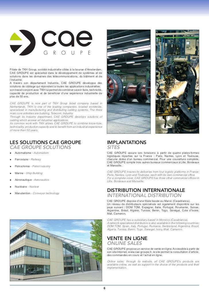 LA MAÎTRISE DE LA FABRICATIONMANUFACTURING EXCELLENCYCAE GROUPE et TKH Group disposent d'un «Pôle Manufacturing»,composé d...