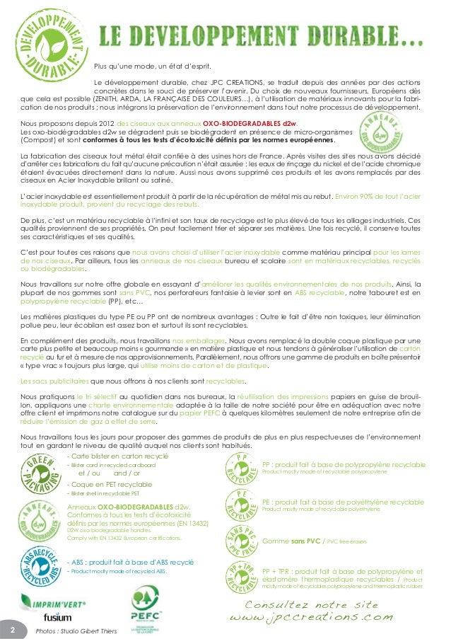 2Plus qu'une mode, un état d'esprit.Le développement durable, chez JPC CREATIONS, se traduit depuis des années par des act...