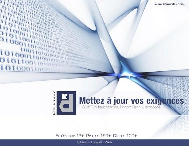 ! Mettez à jour vos exigences SSII/ESN francophone, Phnom Penh, Cambodge Réseau - Logiciel - Web Expérience 12+ | Projets ...