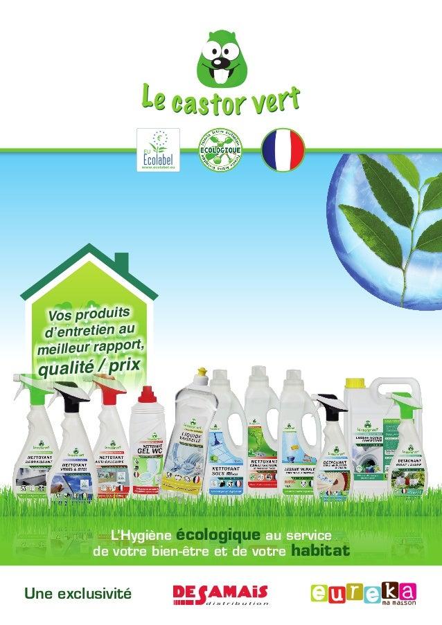 Une exclusivitéVos produitsd'entretien aumeilleur rapport,qualité / prixd i s t r i b u t i o nL'Hygiène écologique au ser...