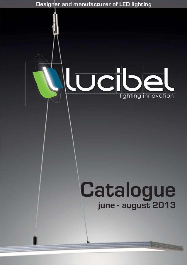 Catalogue june - august 2013 Designer and manufacturer of LED lighting
