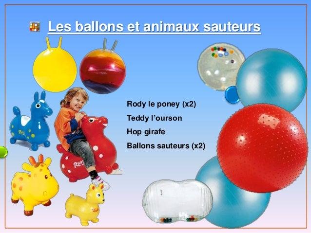 Les ballons et animaux sauteurs Rody le poney (x2) Teddy l'ourson Hop girafe Ballons sauteurs (x2)