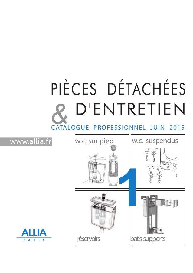 PIÈCES DÉTACHÉES D'ENTRETIEN &CATALOGUE PROFESSIONNEL JUIN 2015 w.c. suspendus réservoirs bâtis-supports w.c. sur pied 1 w...