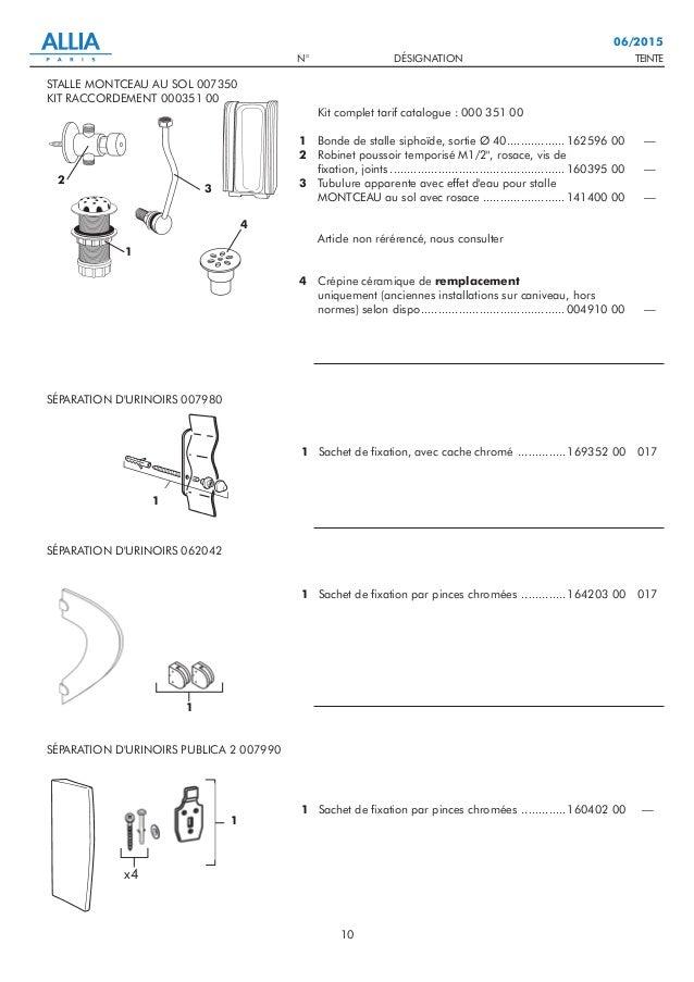 TEINTEN° DÉSIGNATION 10 06/2015 1 2 3 4 Kit complet tarif catalogue : 000 351 00 Bonde de stalle siphoïde, sortie Ø 40.......