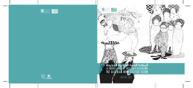 L'exposition «La nouvelle scène artistique algérienne» est organisée par l'Agence Algérienne pour le Rayonnement Culturel ...