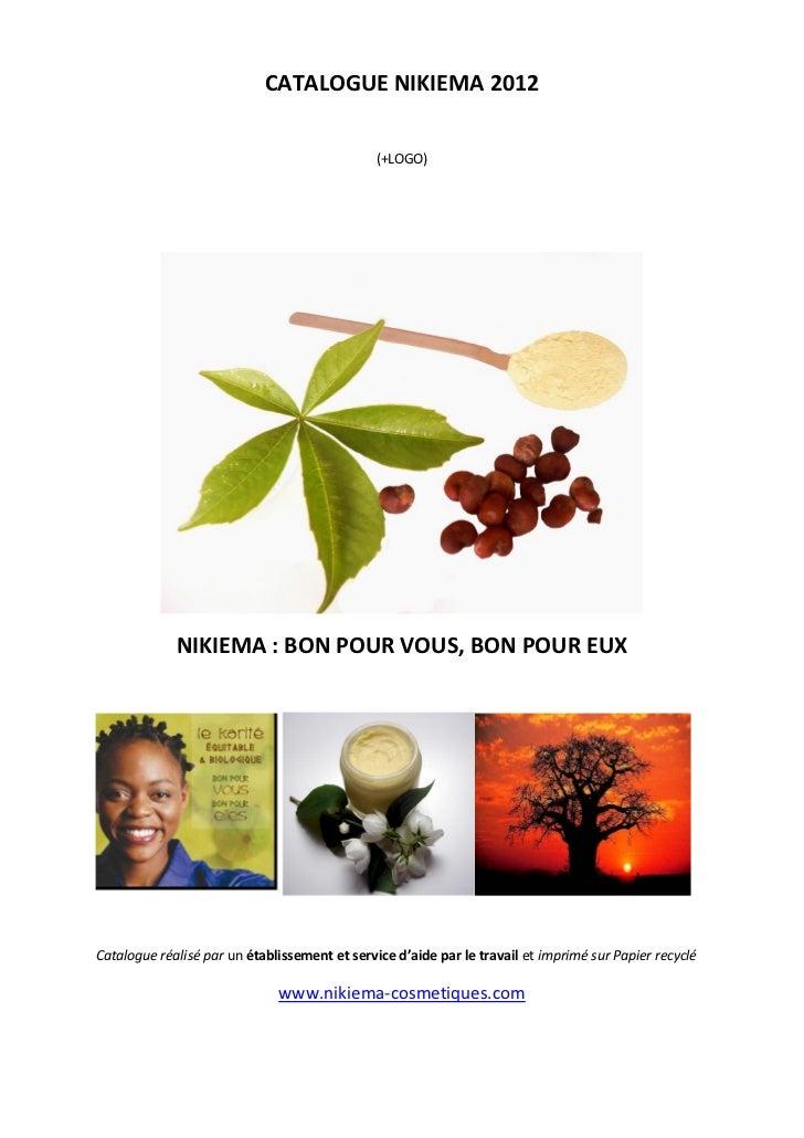 CATALOGUE NIKIEMA 2012                                               (+LOGO)             NIKIEMA : BON POUR VOUS, BON POUR...