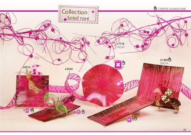 CERTIFIE ALIMENTAIRE  Collection  Soleil rose  17718 76CM  60516  21879  21880 20CM  21881 D20CM  60342  21882 21883  39