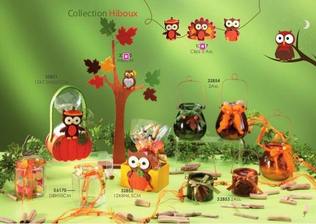 Collection Hiboux  32850 H48CM 32851 12X7,5H8/21CM  56170 D8H10CM  13787 Clips 3 Ass.  32854 2Ass.  32852 12X8H6,5CM  3285...