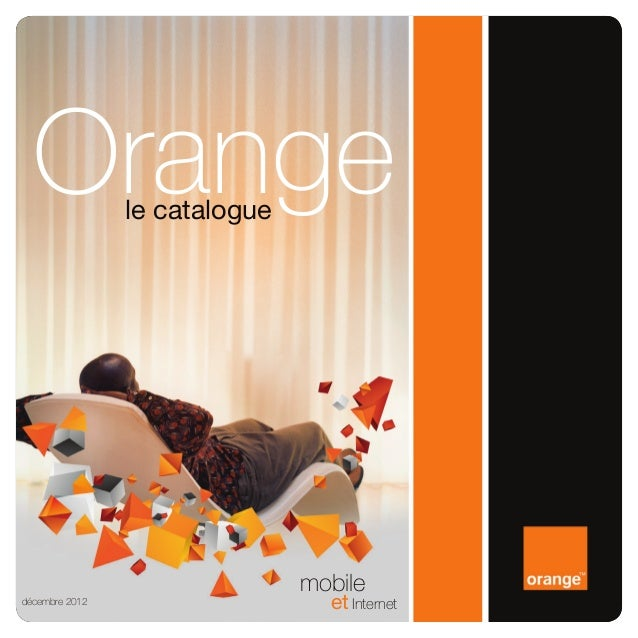Orange        le catalogue                               mobiledécembre 2012                    et Internet
