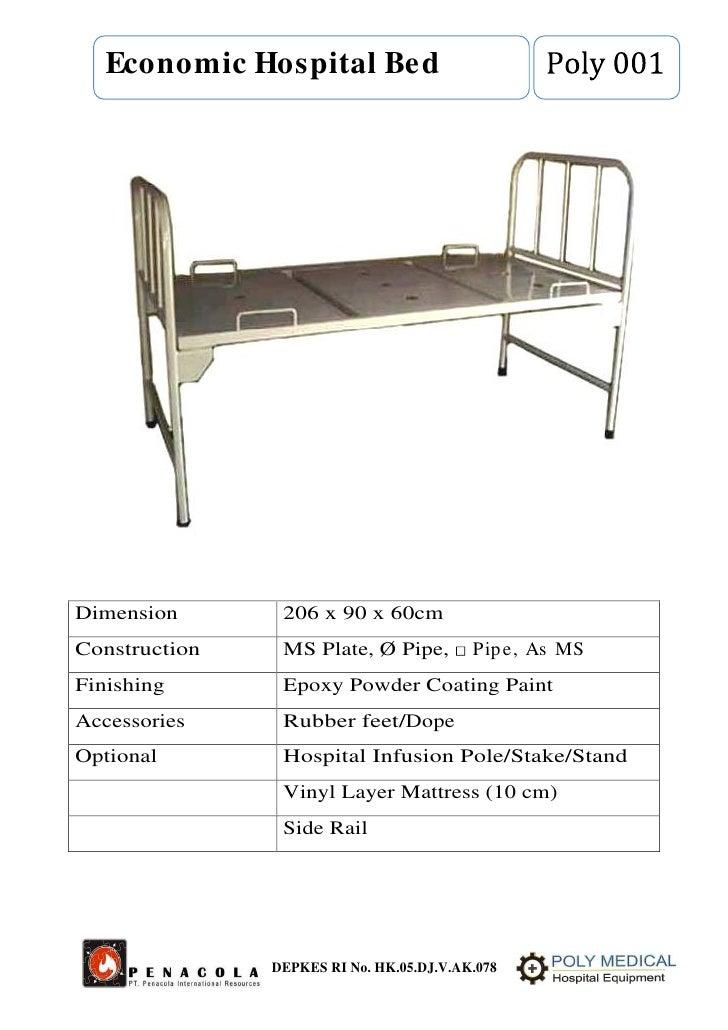 Economic Hospital BedDimension       206 x 90 x 60cmConstruction    MS Plate, Ø Pipe,         Pip e, As MSFinishing       ...