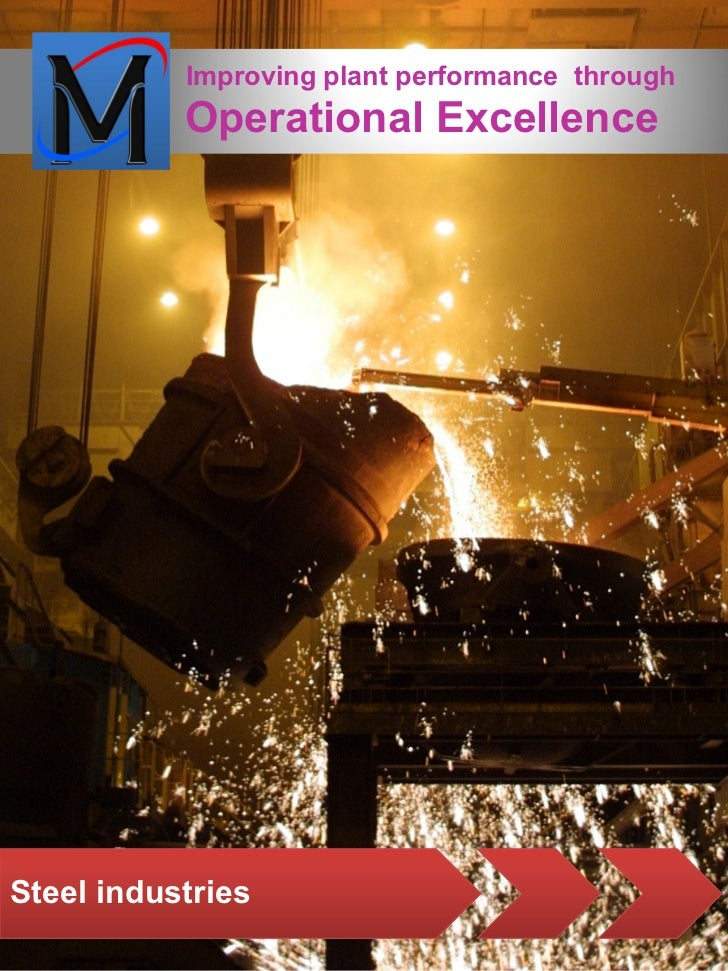 Improving plant performance through           Operational ExcellenceSteel industries