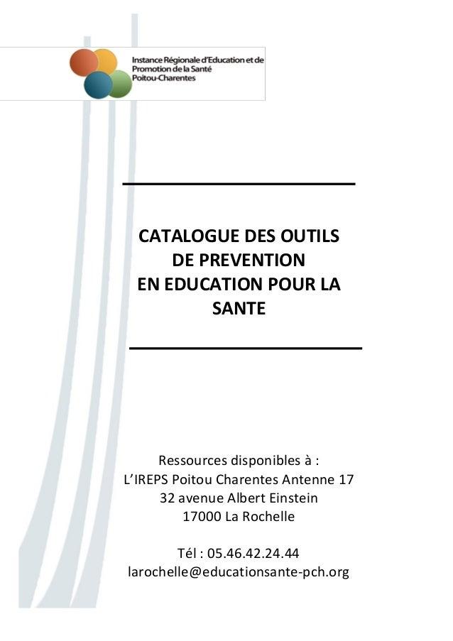 Catalogue des outils pédagogiques – IREPS PCh Ant 17 – mise à jour juillet 2013 Page 1 CATALOGUE DES OUTILS DE PREVENTION ...