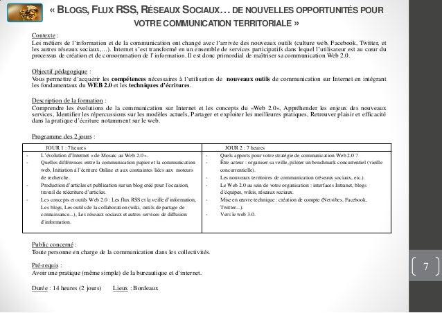 « BLOGS, FLUX RSS, RÉSEAUX SOCIAUX… DE NOUVELLES OPPORTUNITÉS POURVOTRE COMMUNICATION TERRITORIALE »Contexte :Les métiers ...