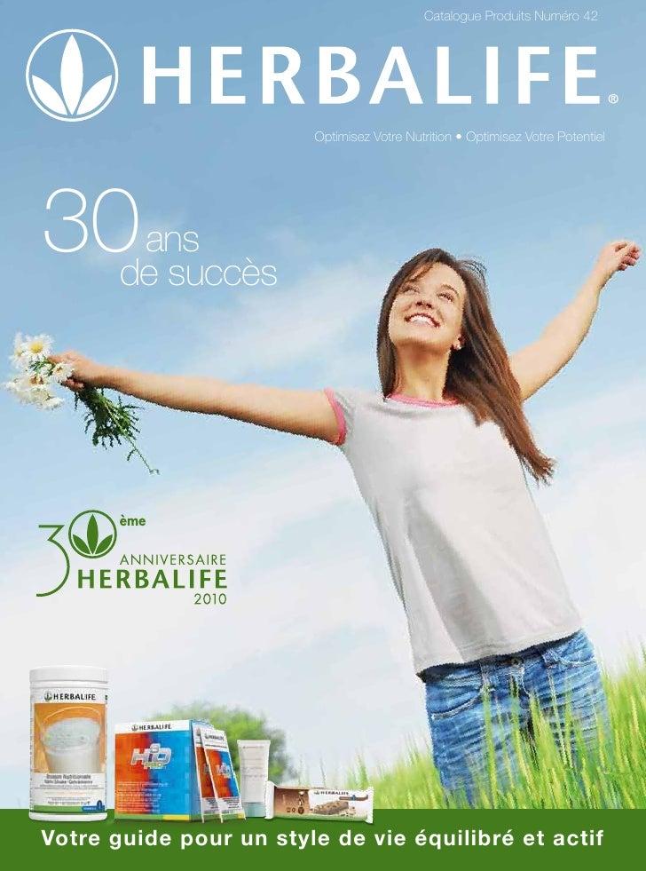 Catalogue Produits Numéro 42               X                        Optimisez Votre Nutrition • Optimisez Votre Potentiel3...