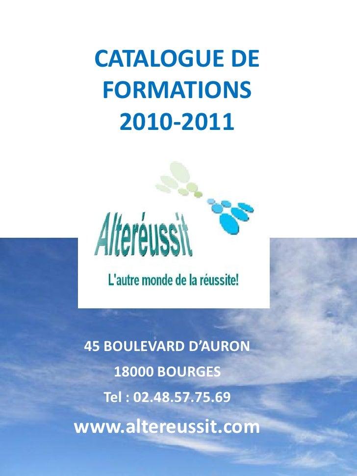 CATALOGUE DE    FORMATIONS     2010-2011           Siège Social:    45 BOULEVARD D'AURON     18000 BOURGES    Tel : 02.48....