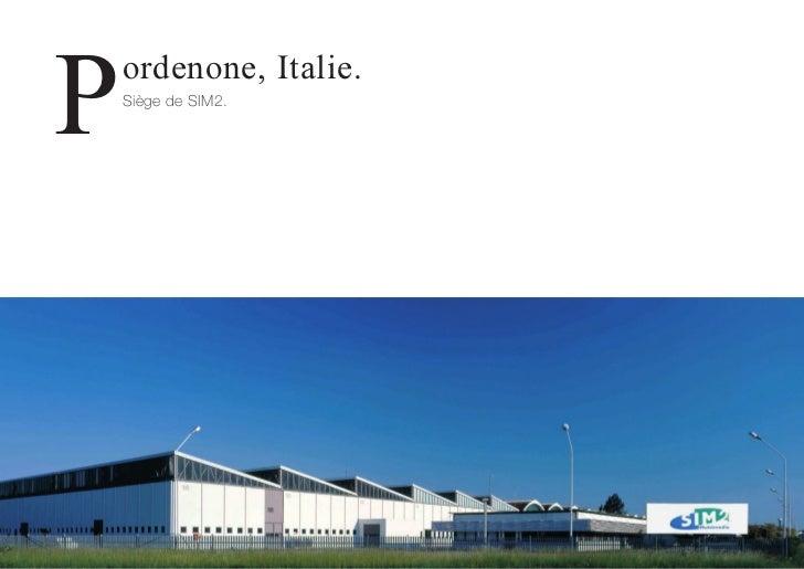 P   ordenone, Italie.    Siège de SIM2.
