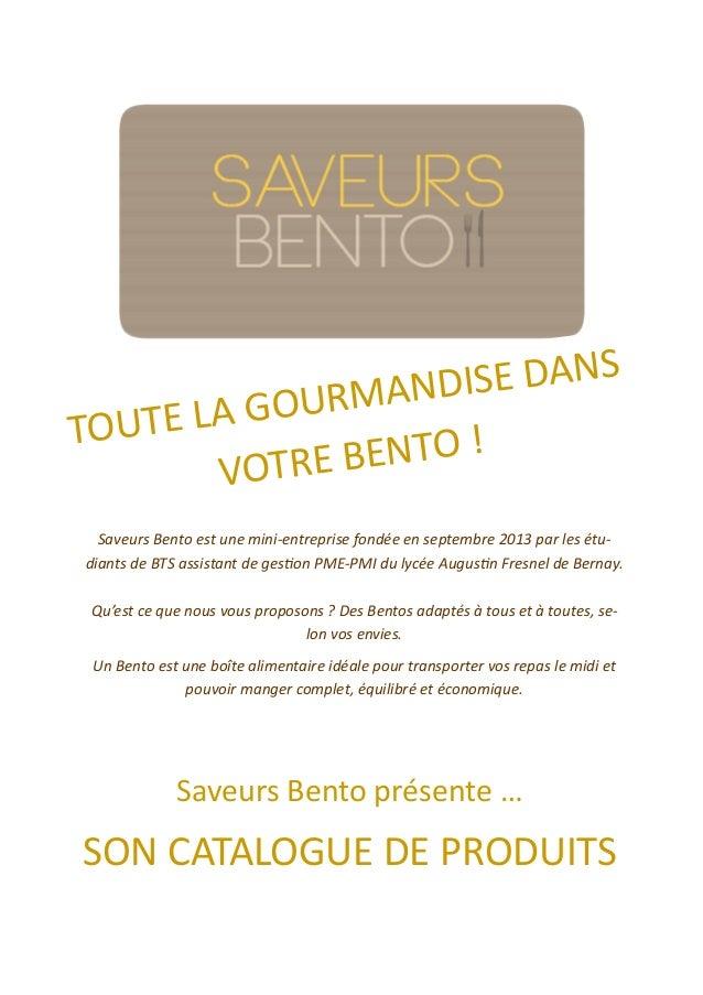 E DANS MANDIS L A G O UR TOUTE BENTO ! VOTRE Saveurs Bento est une mini-entreprise fondée en septembre 2013 par les étudia...