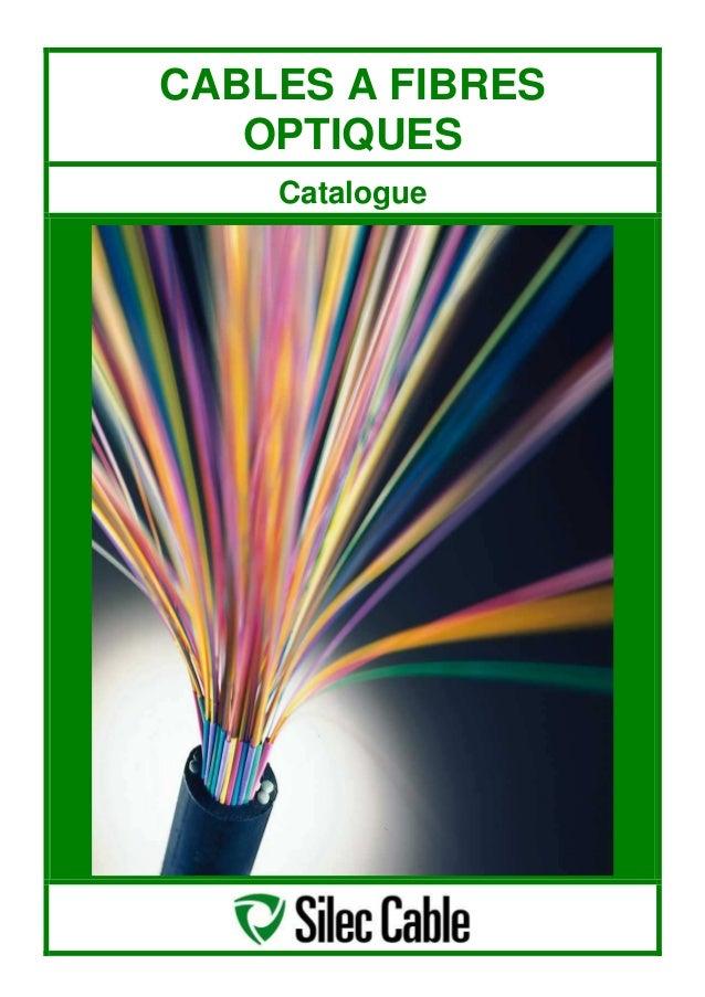 CABLES A FIBRES OPTIQUES Catalogue