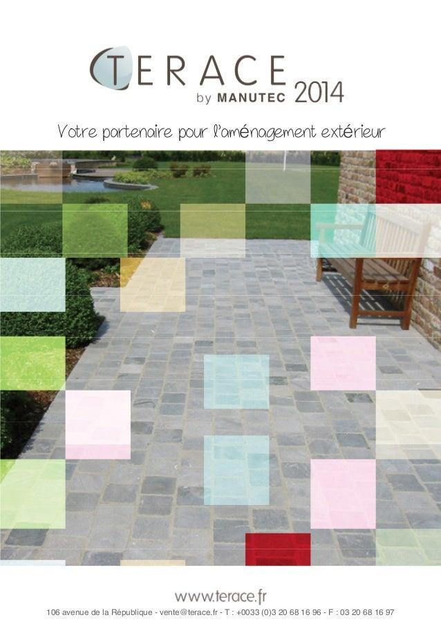 Votre partenaire pour l'aménagement extérieur  106 avenue de la République - vente@terace.fr - T : +0033 (0)3 20 68 16 96 ...