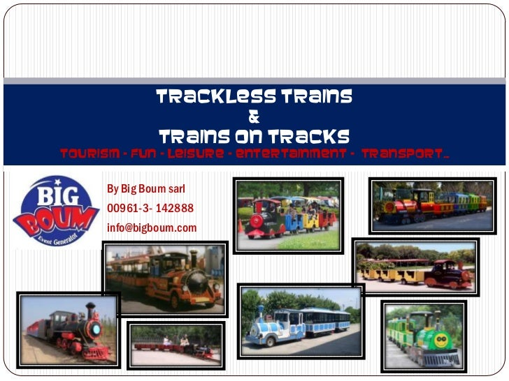 Trackless trains                        &                Trains on tracksTourism – Fun – Leisure – entertainment - Transpo...
