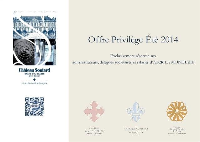 Offre Privilège Été 2014 Exclusivement réservée aux administrateurs, délégués sociétaires et salariés d'AG2R LA MONDIALE