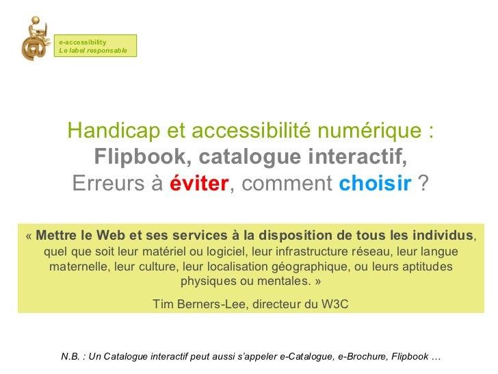 Handicap et accessibilité numérique : Flipbook, catalogue interactif, Erreurs à  éviter , comment  choisir   ?   « Mettre...
