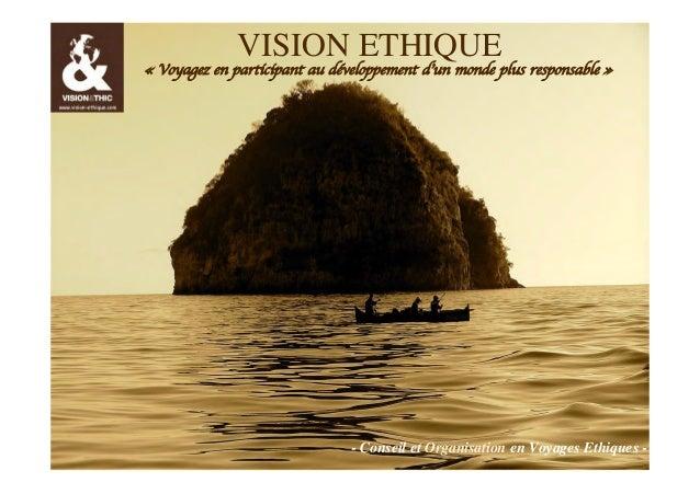 VISION ETHIQUE  « Voyagez en participant au développement d'un monde plus responsable »  CD Vision Ethique marque de Event...