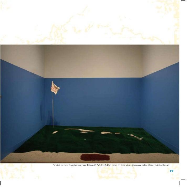 Au-delà de mon imagination, installation 4,57x3,65x2,45m cadre en bois, vieux journaux, sable blanc, peinture bleue       ...