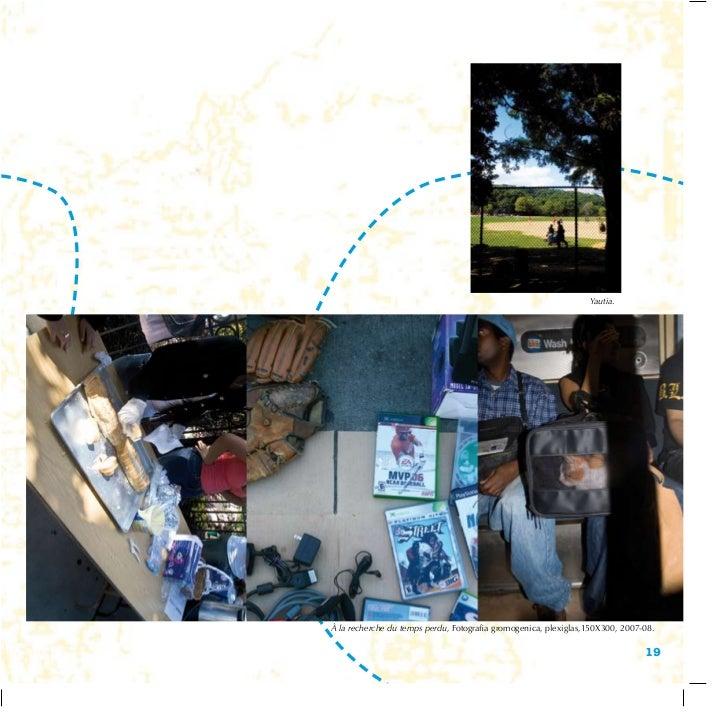 Yautia.à la recherche du temps perdu, Fotografia gromogenica, plexiglas,150X300, 2007-08.                                 ...