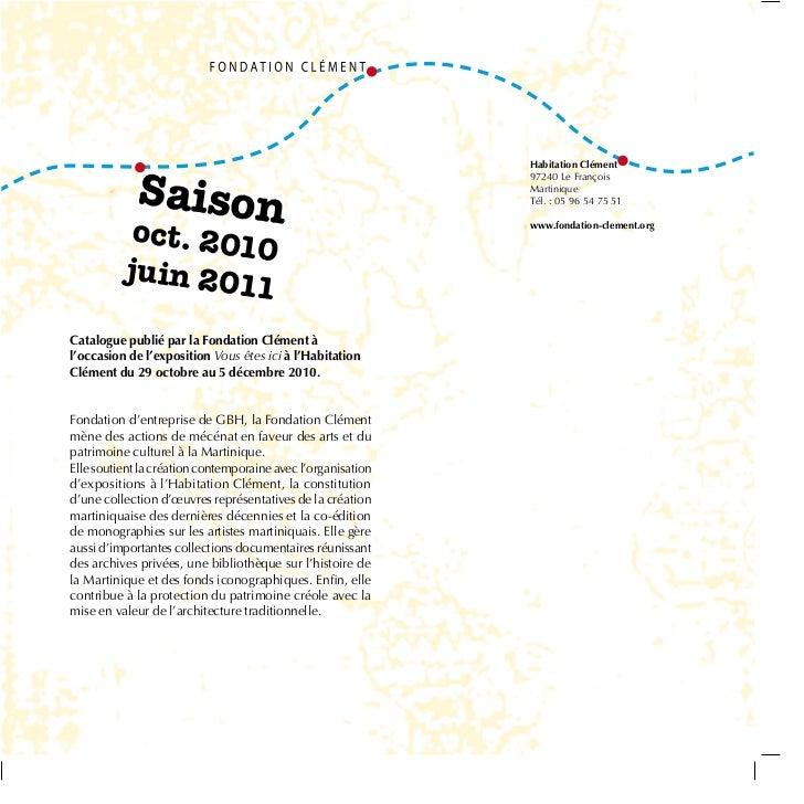 Saison                                                              Habitation Clément                                    ...