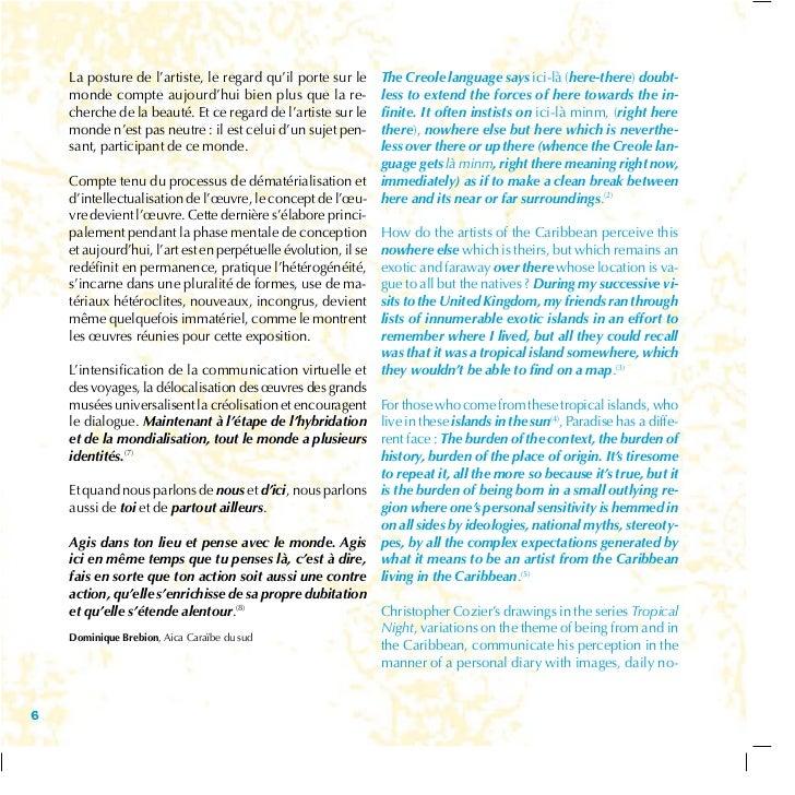 La posture de l'artiste, le regard qu'il porte sur le     The Creole language says ici-là (here-there) doubt-    monde com...