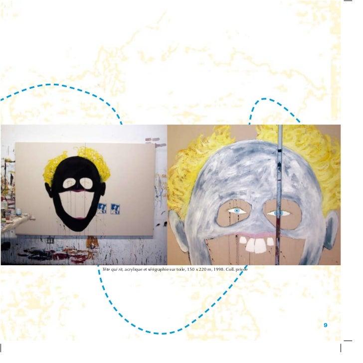 Tête qui rit, acrylique et sérigraphie sur toile, 150 x 220 m, 1998. Coll. privée                                         ...