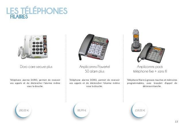 LES TÉLÉPHONES FILAIRES 1313 Amplicomms pack téléphone fixe + sans fil 159,00 € Amplicomms Powertel 50 alarm plus 88,99 € ...