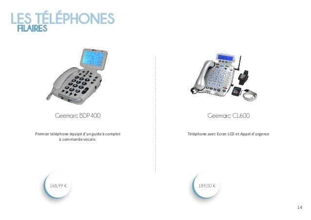 LES TÉLÉPHONES FILAIRES 1414 Geemarc CL600 189,00 € Geemarc BDP400 168,99 € Premier téléphone équipé d'un guide à complet ...