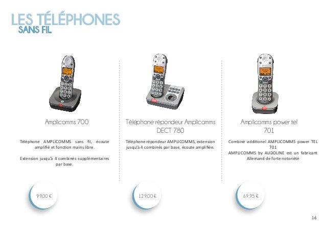 LES TÉLÉPHONES SANS FIL 1616 Amplicomms power tel 701 69,95 € Téléphone répondeur Amplicomms DECT 780 129,00 € Amplicomms ...