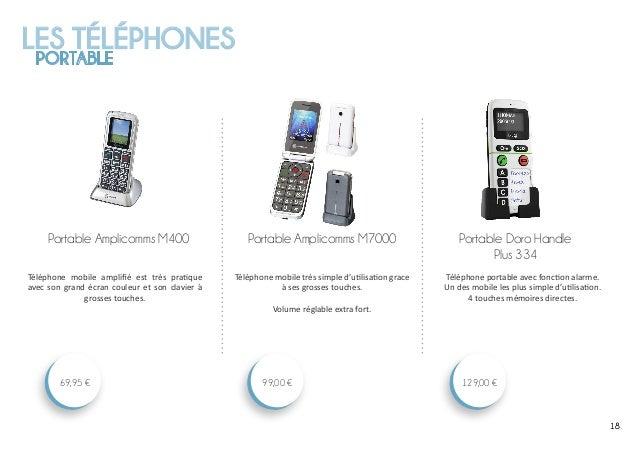 LES TÉLÉPHONES PORTABLE 181818 Portable Doro Handle Plus 334 129,00 € Portable Amplicomms M7000 99,00 € Portable Amplicomm...