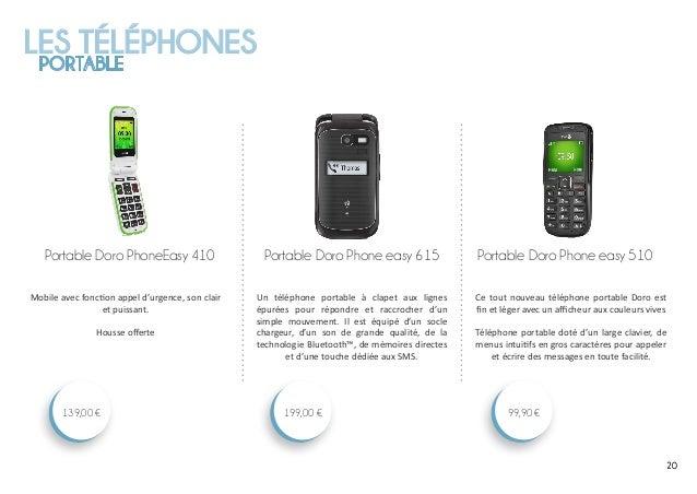LES TÉLÉPHONES PORTABLE 202020 Portable Doro Phone easy 510 99,90 € Portable Doro Phone easy 615 199,00 € Portable Doro Ph...