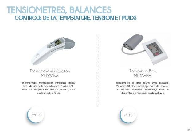 36 TENSIOMETRES, BALANCES CONTROLE DE LA TEMPERATURE, TENSION ET POIDS Tensiomètre Bras MEDISANA 49,00 € Thermomètre multi...