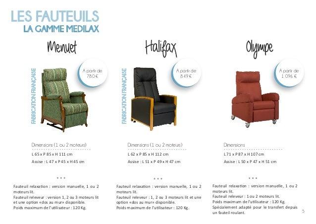 5 LES FAUTEUILS LA GAMME MEDILAX Menuet Fauteuil relaxation : version manuelle, 1 ou 2 moteurs lit. Fauteuil releveur : ve...