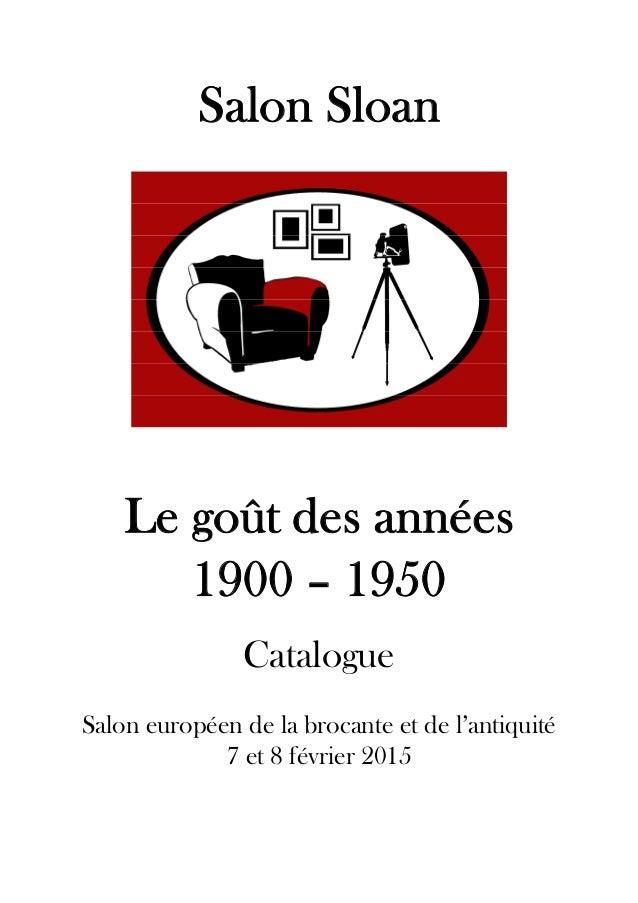 Salon Sloan Le goût des années 1900 – 1950 Catalogue Salon européen de la brocante et de l'antiquité 7 et 8 février 2015
