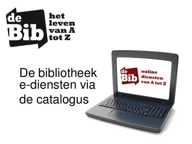 De bibliotheek e-diensten via de catalogus