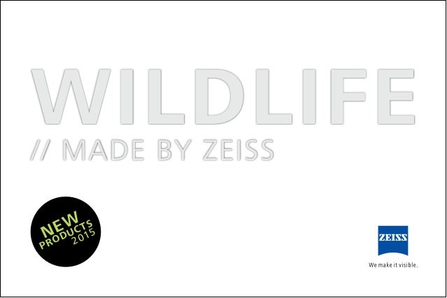 WILDLIFE// MADE BY ZEISS NEW PRODUCTS 2015