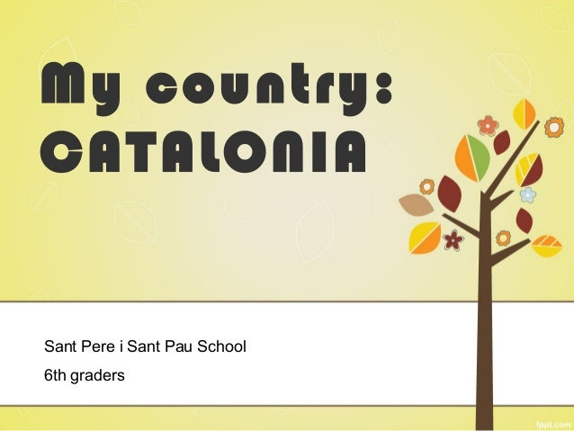 My country:CATALONIASant Pere i Sant Pau School6th graders