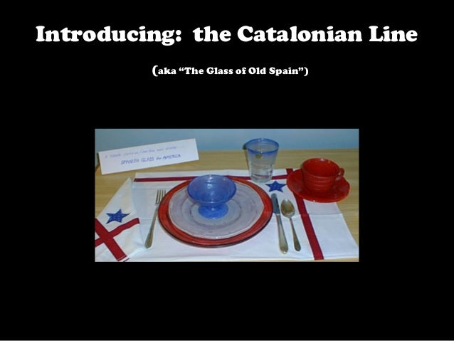 """Introducing: the Catalonian Line (aka """"The Glass of Old Spain"""")"""