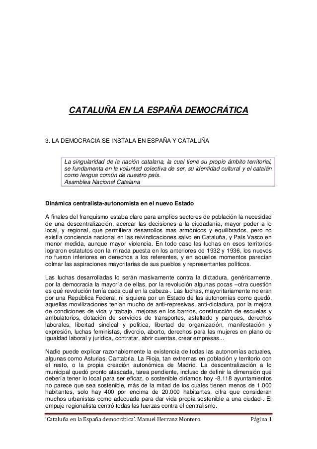 'Cataluña en la España democrática'. Manuel Herranz Montero. Página 1 CATALUÑA EN LA ESPAÑA DEMOCRÁTICA 3. LA DEMOCRACIA S...