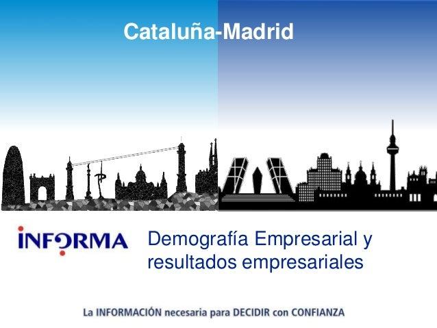 Demografía Empresarial y resultados empresariales Cataluña-Madrid