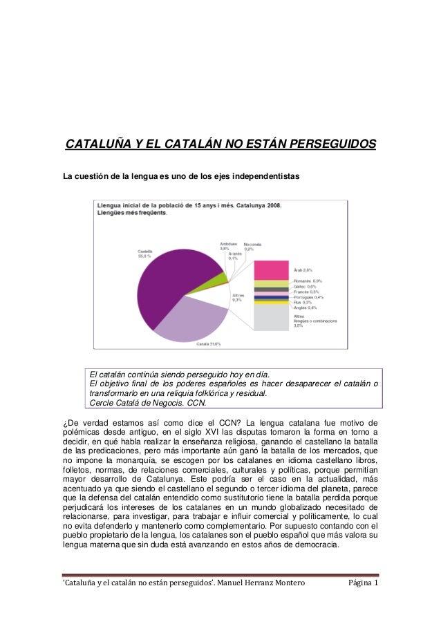 'Cataluña y el catalán no están perseguidos'. Manuel Herranz Montero Página 1 CATALUÑA Y EL CATALÁN NO ESTÁN PERSEGUIDOS L...