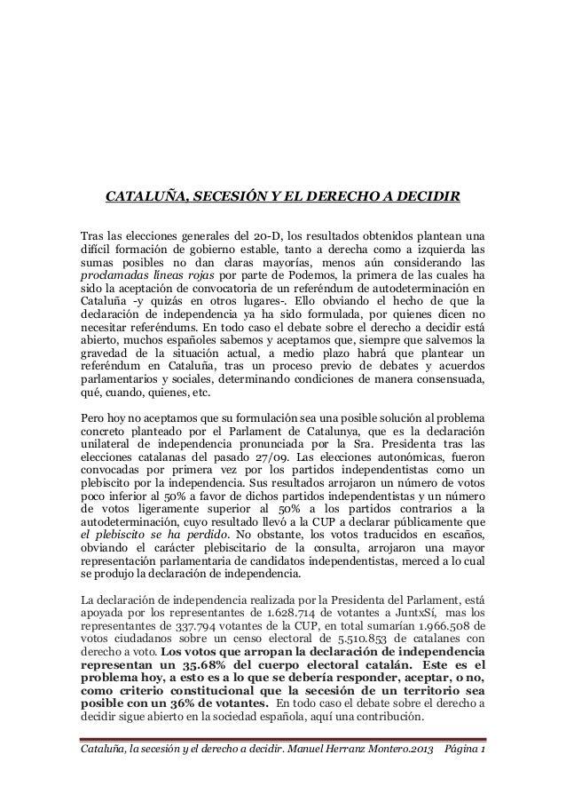 Cataluña, la secesión y el derecho a decidir. Manuel Herranz Montero.2013 Página 1 CATALUÑA, SECESIÓN Y EL DERECHO A DECID...